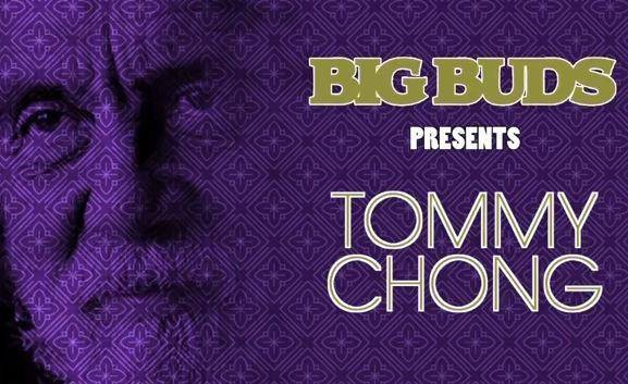 Big Buds presents Tommy Chong